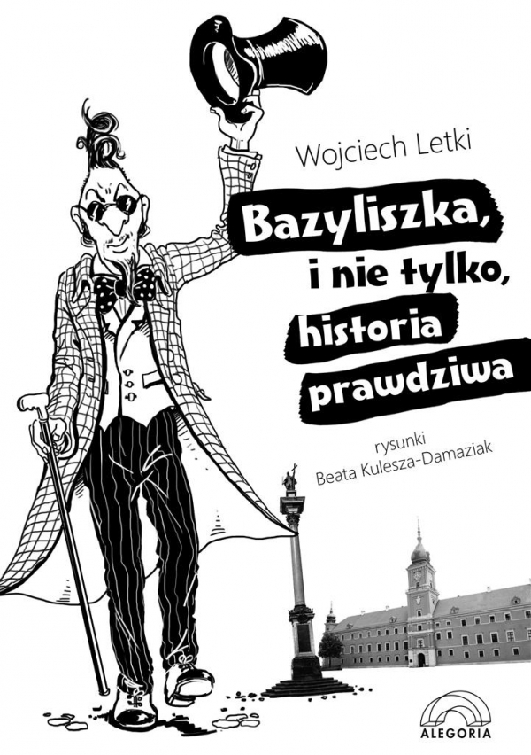 Bazyliszka i nie tylko, historia prawdziwa Letki Wojciech