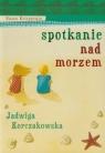 Spotkanie nad morzem Korczakowska Jadwiga