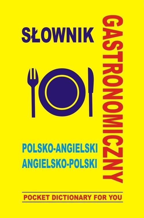 Słownik gastronomiczny polsko angielski angielsko polski Gordon Jacek