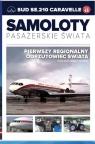 Samoloty pasażerskie świata Tom 48 SUD SE210 CARAVELLE