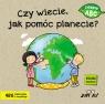 Czy wiecie jak pomóc planecie?