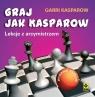 Graj jak Kasparow. Lekcje z arcymistrzem (wyd.3)