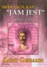 Medytacje nad Jam jest księga III