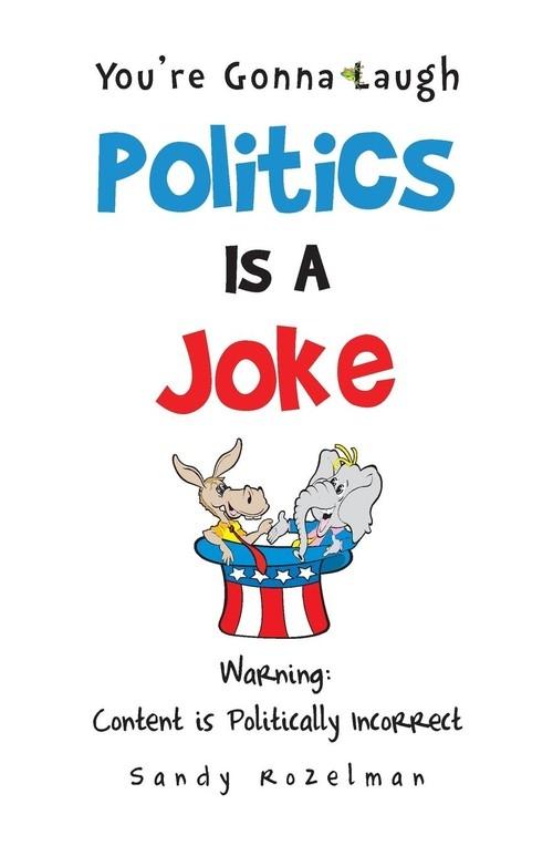 Politics Is a Joke Rozelman Sandy