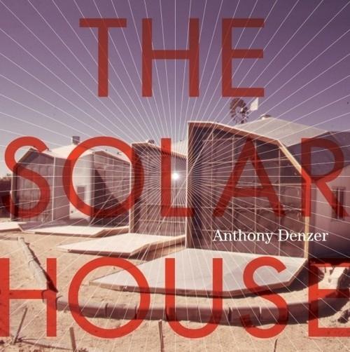 The Solar House Denzer Anthony