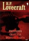 Przypadek Charlesa Dextera Warda Lovecraft H.P.