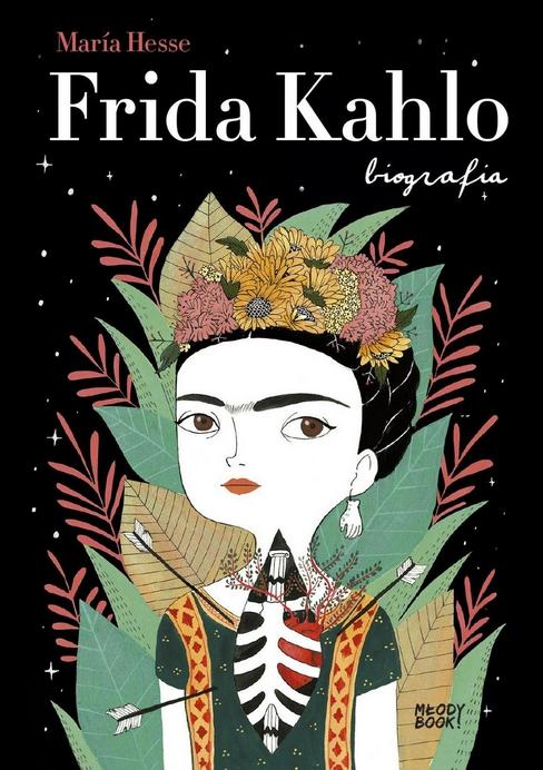 Frida Kahlo. Biografia Mara Hesse