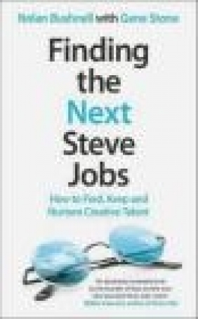 Finding the Next Steve Jobs Gene Stone, Nolan Bushnell