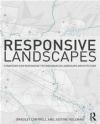 Responsive Landscapes Justine Holzman, Bradley Cantrell