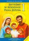 Jesteśmy w rodzinie Pana Jezusa 1 Podręcznik Podręcznik do religii dla klasy 1 szkoły podstawowej