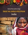 Świat ma zapach przypraw Indie Marczyńska-Luttge Bożena