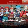 BRILLIANT OPERA COLLECTION: MUSSORGSKY: SOROCHINTSY FAIR  CHORUS AND ORCHESTRA OF EKATERINBURG STATE ACADEMIC OPERA THEATRE OF RUSSIA / EVGENY BRAZHNIK