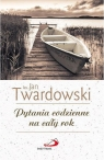 Pytania codzienne na cały rok ks. Jan Twardowski