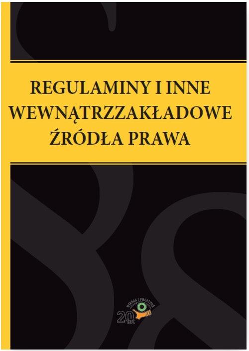 Regulaminy i inne wewnątrzzakładowe źródła prawa Praca zbiorowa