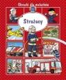 Strażacy. Obrazki dla maluchów