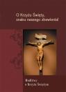 O Krzyżu Święty znaku naszego zbawienia