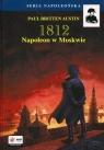 1812 Tom 2 Napoleon w Moskwie Austin Paul Britten