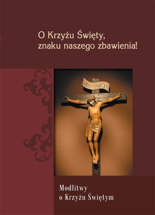 O Krzyżu Święty znaku naszego zbawienia Zimończyk Krzysztof