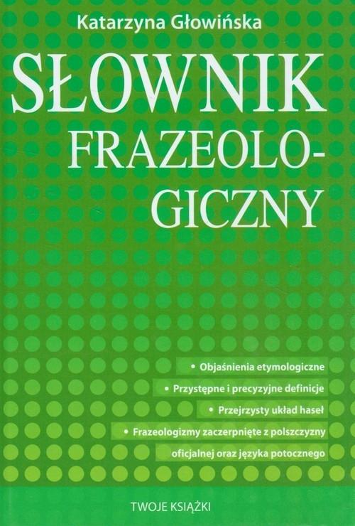 Słownik frazeologiczny Głowińska Katarzyna