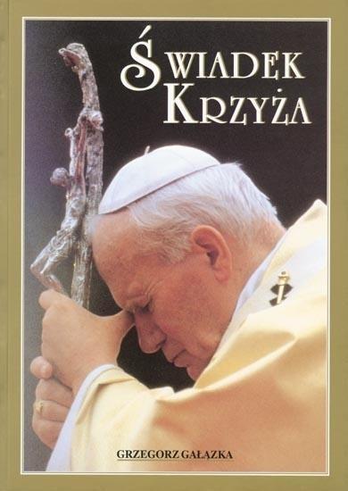 Album - Świadek Krzyża Jan Paweł II, Grzegorz Gałązka
