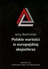 Polskie wartości w europejskiej aksjosferze