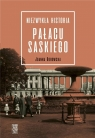 Niezwykła historia Pałacu Saskiego Borowska Joanna