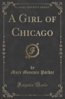 A Girl of Chicago (Classic Reprint)