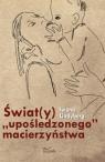Świat(y) upośledzonego macierzyństwa Lindyberg Iwona