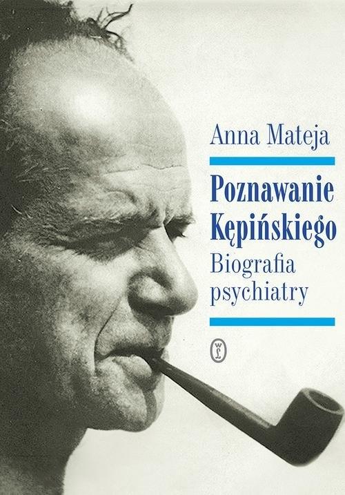 Poznawanie Kępińskiego. Mateja Anna