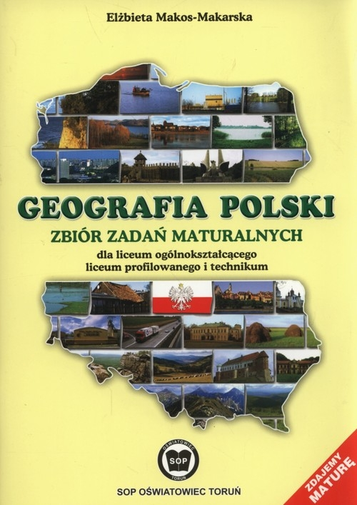 Geografia polski Zbiór zadań maturalnych Makos-Makarska Elżbieta