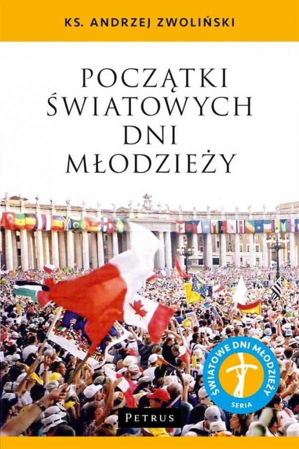 Początki Światowych Dni Młodzieży Zwoliński Andrzej