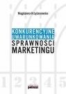 Konkurencyjne uwarunkowania sprawności marketingu Krzyżanowska Magdalena
