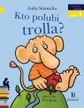 Czytam sobie. Kto polubi Trolla?
