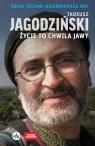 Życie to chwila jawy Świat oczami dziennikarza BBC Jagodziński Tadeusz