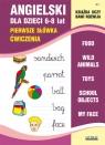 Angielski dla dzieci 6-8 lat Pierwsze słówka. Ćwiczenia Usowicz Joanna