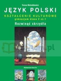 Język polski Rozwinąć skrzydła 2 Podręcznik Część 1 Kształcenie kulturowe Michałkiewicz Teresa