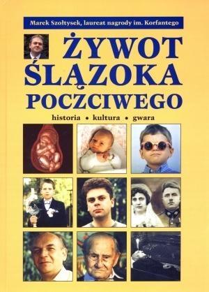ywot Ślązoka poczciwego Marek Szołtysek