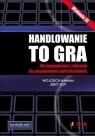 Handlowanie to gra z płytą CDOd namawiania i żebrania do zaspokojenia Haman Wojciech, Gut Jerzy