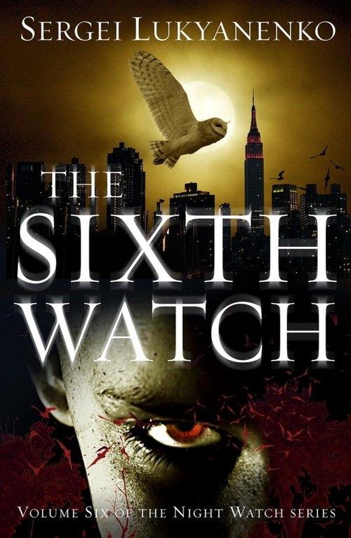 The Sixth Watch Lukyanenko Sergei