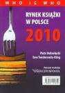 Rynek książki w Polsce 2010 Who is who Dobrołęcki Piotr, Tenderenda-Ożóg Ewa