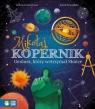 Mikołaj Kopernik. Geniusz który wstrzymał Słońce