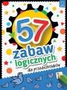 57 zabaw logicznych dla przedszkolaków Praca zbiorowa