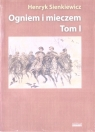 Ogniem i mieczem. Tom 1 (wydanie albumowe) Henryk Sienkiewicz