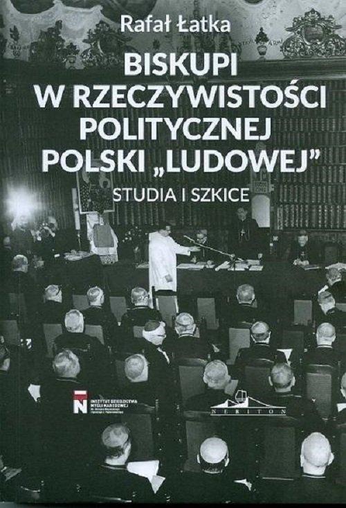 Biskupi w rzeczywistości politycznej Polski Łatka Rafał