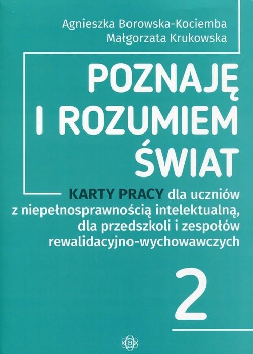 Poznaję i rozumiem świat 2 Karty pracy dla uczniów z niepełnosprawnością intelektualną Borowska-Kociemba Agnieszka, Krukowska Małgorzata