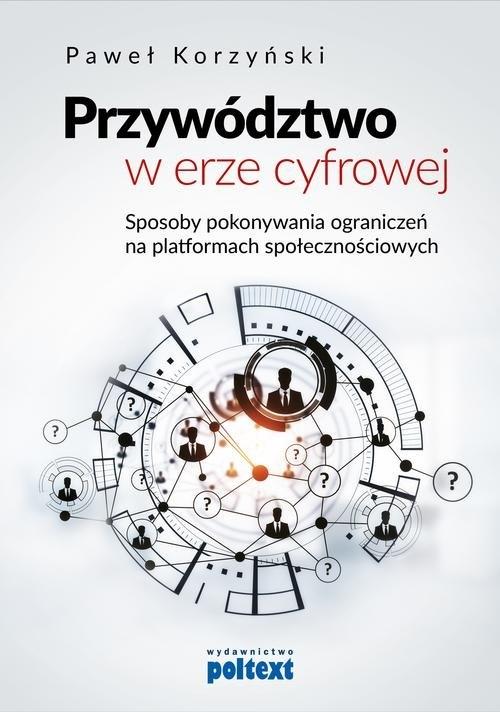 Przywództwo w erze cyfrowej Korzyński Paweł