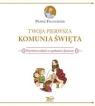 Twoja Pierwsza Komunia Święta Prawdziwa radość ze spotkania z Jezusem Papież Franciszek