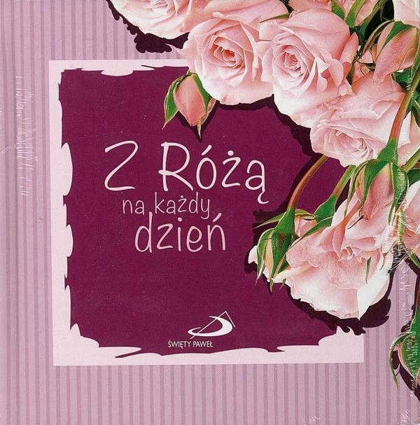 Z Różą na każdy dzień Aniela Róża Godecka