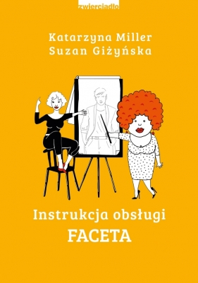 Instrukcja obsługi faceta Miller Katarzyna, Giżyńska Suzan