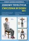Porady Lekarza Rodzinnego Nr 98 Zdrowy tryb życia Ćwiczenia w domu 50+